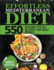 Effortless Mediterrenean Diet: 550 Kitchen Tested Recipes for Busy People Cover Image