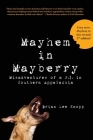 Mayhem in Mayberry: Misadventures of a P.I. in Southern Appalachia Cover Image