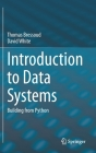 Introduction to Data Systems: Building from Python Cover Image