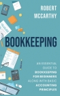 Bookkeeping: An Essential Guide to Bookkeeping for Beginners along with Basic Accounting Principles Cover Image