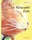 La Kuracanto Kato: Esperanto Edition of The Healer Cat Cover Image