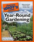 The Complete Idiot's Guide to Year-Round Gardening Cover Image