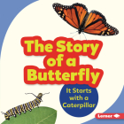 The Story of a Butterfly: It Starts with a Caterpillar (Step by Step) Cover Image