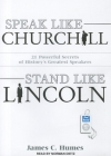 Speak Like Churchill, Stand Like Lincoln: 21 Powerful Secrets of History's Greatest Speakers Cover Image