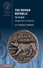 The Roman Republic to 49 Bce: Using Coins as Sources (Guides to the Coinage of the Ancient World) Cover Image