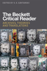 The Beckett Critical Reader: Archives, Theories and Translations Cover Image