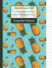 Composition Notebook: Pineapples College Ruled Notebook for Girls, Kids, Boys, School, Students and Teachers Cover Image