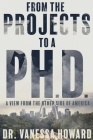 From the Projects to a Ph.D.: A View from the Other Side of America Cover Image