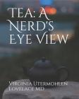 Tea: a Nerd's Eye View Cover Image