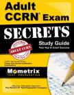 Adult Ccrn Exam Secrets Study Guide: Ccrn Test Review for the Critical Care Nurses Certification Examinations Cover Image