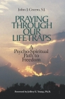 Praying Through Our Lifetraps: A Psycho-Spiritual Path to Freedom Cover Image