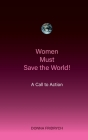 Women Must Save the World! A Call to Action Cover Image