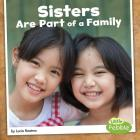 Sisters Are Part of a Family (Our Families) Cover Image