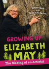 Growing Up Elizabeth May: The Making of an Activist Cover Image