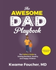 The Awesome Dad Playbook Companion Workbook: The Father's Guide to Raising Resilient, Healthy and Happy Children Cover Image