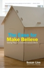 The Case for Make Believe: Saving Play in a Commercialized World Cover Image