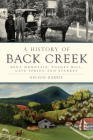 A History of Back Creek: Bent Mountain, Poages Mill, Cave Spring and Starkey Cover Image