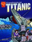 El Hundimiento del Titanic (Graphic History (Spanish Paperback)) Cover Image