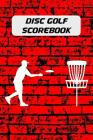 Disc Golf Scorebook: Disc Golf Score Keeper with 100 Scorecards (6x9 In.) Cover Image