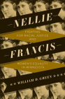 Nellie Francis: Fighting for Racial Justice and Women's Equality in Minnesota Cover Image