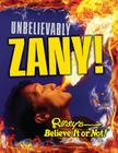 Ripley's Believe It or Not: Unbelievably Zany Cover Image