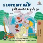 I Love My Dad: English Farsi Persian Bilingual Book Cover Image