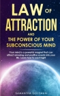 Law of Attraction and the Power of Your Subconscius Mind: Your mind is a powerful magnet that can attract amazing and positive events into your life. Cover Image