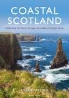 Coastal Scotland: Celebrating the History, Heritage and Wildlife of Scottish Shores Cover Image