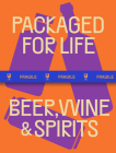 Packaged for Life: Beer, Wine & Spirits Cover Image