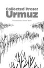 Collected Prose: Urmuz (Romanian Literature) Cover Image