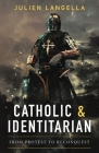 Catholic and Identitarian: From Protest to Reconquest Cover Image