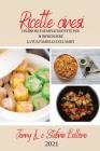 Ricette Cinesi 2021 (Chinese Recipes 2021 Italian Edition): Deliziose E Semplici Ricette Per Sorprendere La Tua Famiglia E Gli Amici Cover Image