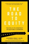 The Road To Equity: The Five C's to Construct an Equitable Classroom Cover Image