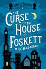The Curse of the House of Foskett (Gower Street Detective #2) Cover Image