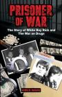 Prisoner of War: The Story of White Boy Rick and the War on Drugs Cover Image
