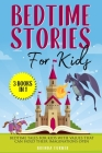 Bedtime Stories for Kids (3 Books in 1): Bedtime tales for kids with values that can hold their imaginations open! Cover Image