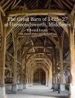 The Great Barn of 1425-27 at Harmondsworth, Middlesex Cover Image