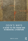 Odin's Ways: A Guide to Odin in the Medieval World Cover Image