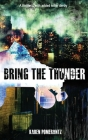 Bring the Thunder: A thriller... with added roller derby Cover Image