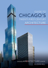 Guide to Chicago's Twenty-First-Century Architecture Cover Image