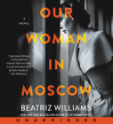 Our Woman in Moscow CD: A Novel Cover Image