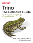 Trino: The Definitive Guide: SQL at Any Scale, on Any Storage, in Any Environment Cover Image