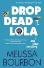Drop Dead Lola (Lola Cruz Mystery #5) Cover Image