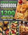 Ninja foodi Cookbook: The ultimate Pressure Cooker For Beginners 2021 1200 Reciper For Every One Day Meal Plans Cover Image