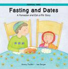 Fasting and Dates: A Ramadan and Eid-UL-Fitr Story Cover Image