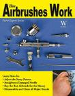 How Airbrushes Work (Paint Expert) Cover Image