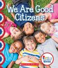 We Are Good Citizens (Rookie Read-About Civics) Cover Image