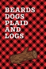 Beards Dogs Plaid And Logs: September 26th Lumberjack Day - Count the Ties - Epsom Salts - Pacific Northwest - Loggers and Chin Whisker - Timber B Cover Image