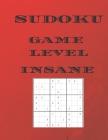 Sudoku Game Level Insane: large sudoku 160 puzzle book Cover Image