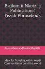 B'ajlom ii Nkotz'i'j Publications' Yezidi Phrasebook: Ideal for Traveling within Yezidi Communities around the World Cover Image